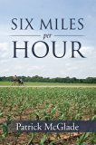 Six Miles per Hour by Patrick McGlade